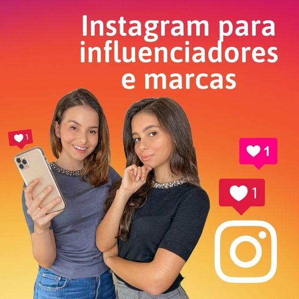 Instagram para Influenciadoras Digitais e Marcas